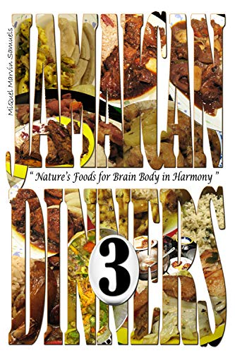 - Jamaican Dinners 3: Nature's Foods for Brain Body in Harmony