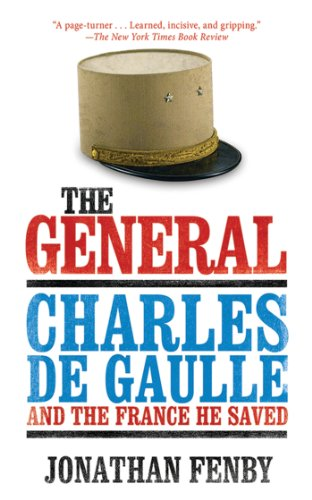 The General: Charles De Gaulle and the France He Saved cover