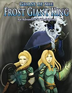 Ghost of the Frost Giant King: An Adventure in Thrudheim (Thrdheim Campaign Setting) (Volume 1)