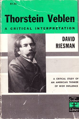 Thorstein Veblen: A Critical Interpretation