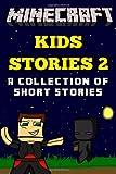 Minecraft Kids Stories 2: a Collection of Short Stories, Minecraft Novels, 1499530889