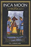 Inca Moon Chronicle I, P. H. Carmichael, 1466948728