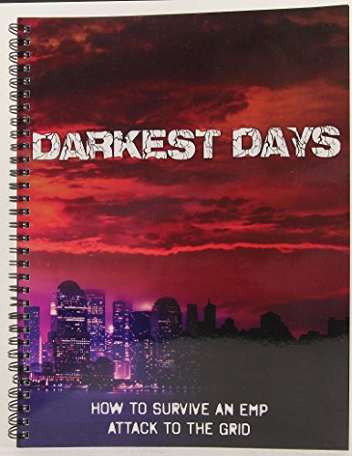 Darkest Days: How to Survive an EMP Attack to the Grid