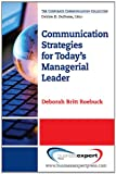 Communication Strategies for Today's Managerial Leader, Deborah Britt Roebuck, 1606491997