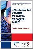 Communication Strategies for Today's Managerial Leader, Deborah Britt Roebuck, 1606491997