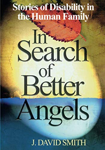 In Search of Better Angels: Stories of Disability in the Human Family (NULL)