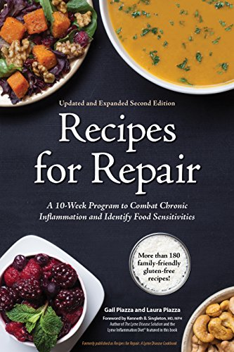 Recipes for Repair: The Expanded and Updated Second Edition: A 10-Week Program to Combat Chronic Inflammation and Identify Food Sensitivities (Next Best Thing To Antibiotics)
