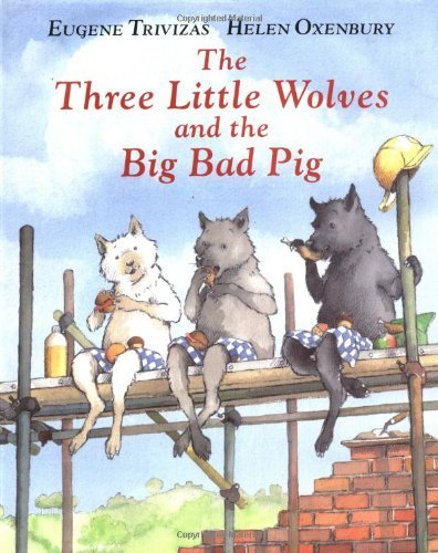 The Three Little Wolves and the Big Bad Pig (Pig Bad Big)