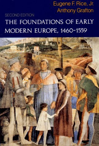 By Eugene F. Rice Jr. - The Foundation of Early Modern Europe, 1460-1559: 2nd (second) Edition -