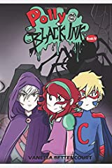 Polly and the Black Ink - Book IV: Into the Darkness (Volume 4) Paperback