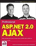 Professional ASP.NET 2.0 AJAX, Matt Gibbs and Dan Wahlin, 0470109629