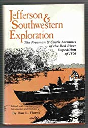 Jefferson and South-western Exploration: Freeman and Custis Accounts of the Red River Expedition of 1806 (The American exploration and travel series)