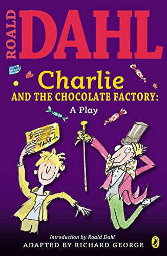 Charlie and the Chocolate Factory: a Play (Willy Wonka And The Chocolate Factory Jr)