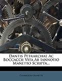 Dantis Petrarchae Ac Boccaccii Vita Ab Iannotio Manetto Scripta..., Giannozzo Manetti, 1247231437