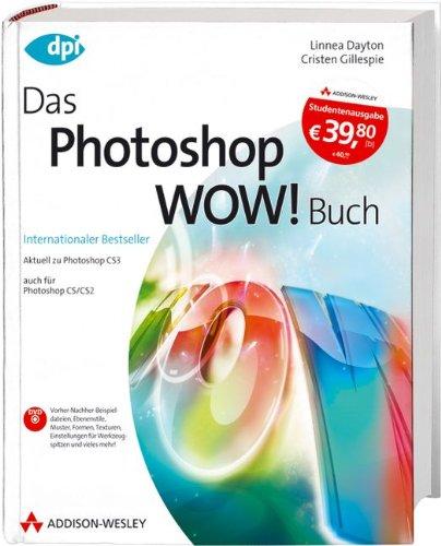 Photoshop Wow! - Studentenausgabe (DPI Adobe) Gebundenes Buch – 1. Juli 2009 Linnea Dayton Christen Gillespie Addison-Wesley Verlag 3827328888