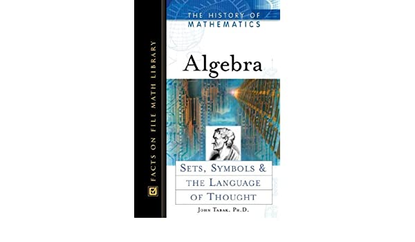 Algebra Sets Symbols And The Language Of Thought History Of