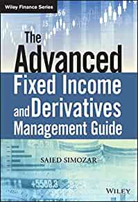 The advanced fixed income and derivatives management guide /