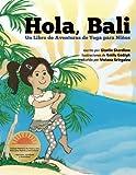 Hola, Bali: Un Libro de Aventuras de Yoga para Niños (Spanish Edition)