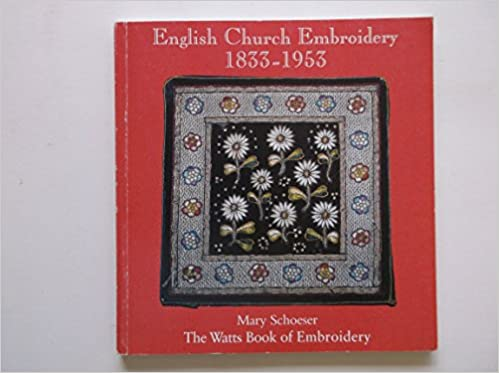 English Church Embroidery 1833 1953 The Watts Book Of Embroidery