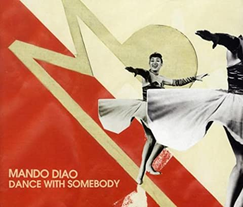 Dance With Somebody von Mando Diao