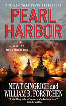 Pearl Harbor: A Novel of December 8th (The Pacific War Series Book 1) by [Forstchen, William R., Gingrich, Newt]