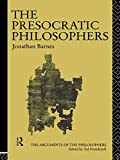 The Presocratic Philosophers (Arguments of the Philosophers)