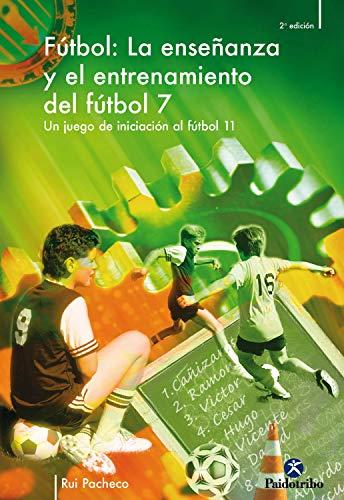 Amazon.com: La enseñanza y el entrenamiento del fútbol 7: Un ...
