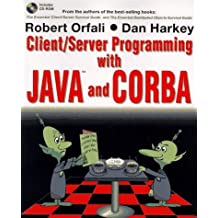Client/Server Programming with Java and CORBA by Robert Orfali (1997-02-13)