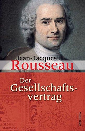 Der Gesellschaftsvertrag (Prinzipien des Staatsrechts, Rousseau)