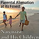 Narcissist and His Children: Parental Alienation Syndrome at ts Finest | J.B. Snow