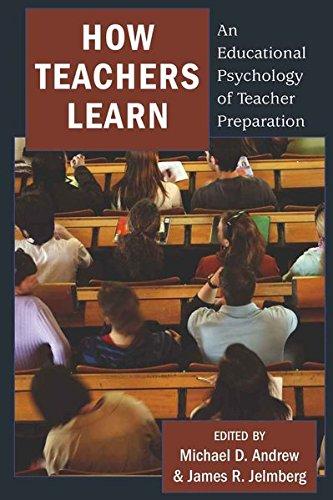 How Teachers Learn: An Educational Psychology of Teacher Preparation
