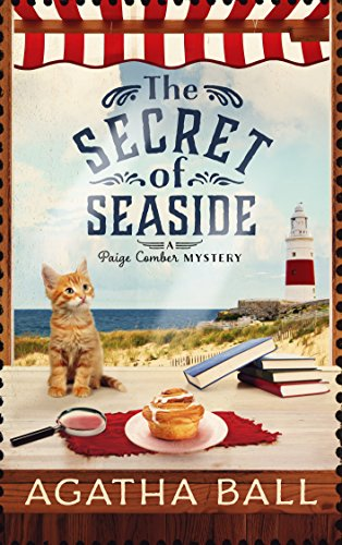 The Secret of Seaside (Paige Comber Mystery Book 1) by [Ball, Agatha]