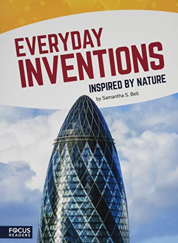 Everyday Inventions Inspired by Nature (Focus Readers: Technology Inspired by Nature: Navigator Level)