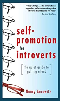 Self-Promotion for Introverts: The Quiet Guide to Getting Ahead by [Ancowitz, Nancy]