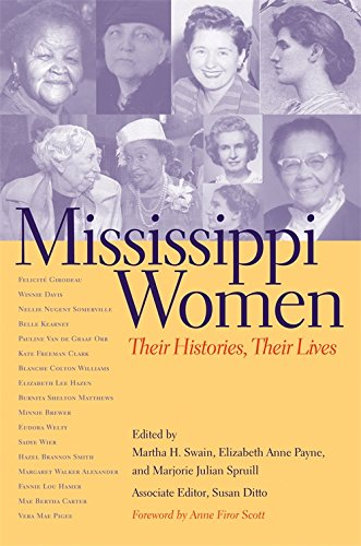 Mississippi Women: Their Histories, Their Lives (Southern Women: Their Lives and Times Ser.)