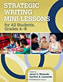 Strategic Writing Mini-Lessons for All Students, Grades 4-8, Richards, Janet C. and Lassonde, Cynthia A., 1452235015