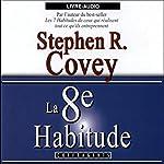 La 8e habitude | Stephen Richards Covey
