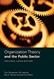 Organization Theory and the Public Sector : Instrument, Culture and Myth, Christensen, Tom and Lægreid, Per, 0415433800