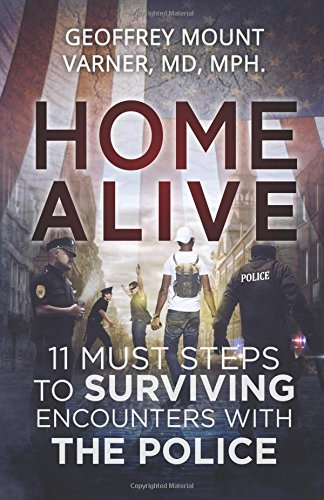Home Alive: 11 Must Rules for Surviving Encounters with the Police