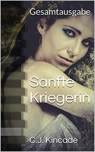 Sanfte Kriegerin: Gesamtausgabe (German Edition)