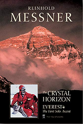 The Crystal Horizon: Everest-The First Solo Ascent (Sports Brand First Ascent Of The Mountain)