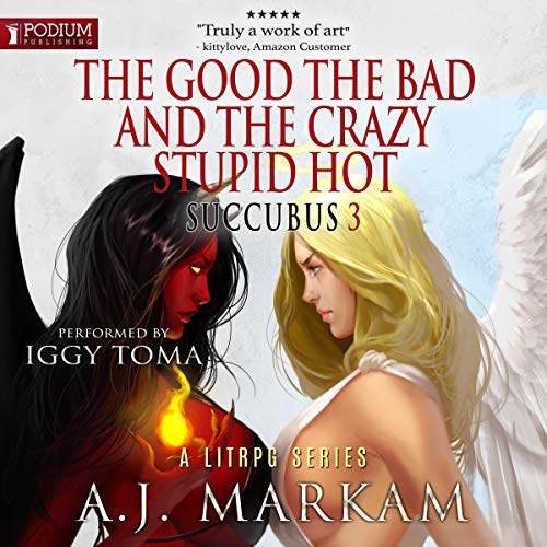 Pdf Science Fiction The Good, the Bad, and the Crazy Stupid Hot: Succubus, Book 3