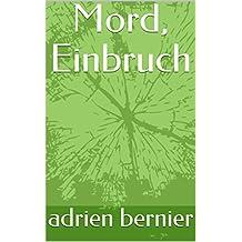 Mord, Einbruch  (German Edition)