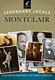 Legendary Locals of Montclair, Elizabeth Shepard and Mike Farrelly, 1467100536