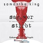 Sag, wer stirbt | Samantha King
