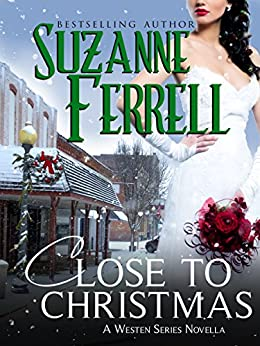 Close To Christmas, A Westen Series Novella by [Ferrell, Suzanne]