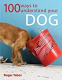 img - for 100 Ways To Understand Your Dog book / textbook / text book
