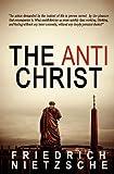 The Anti Christ, Friedrich Wilhelm Nietzsche, 145388887X
