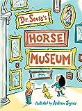 Dr. Seuss's Horse Museum: more info