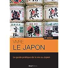 Vivre le Japon: Le guide pratique de la vie au Japon - 2e édition (Vivre le Monde) (French Edition)